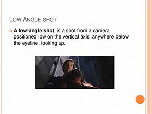 Camera:shots, angles and techniques