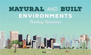 Natural and Built Environments Resource Collection – Teach ...