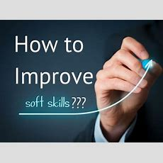 Ppt  How To Improve Soft Skills? Powerpoint Presentation Id7152354