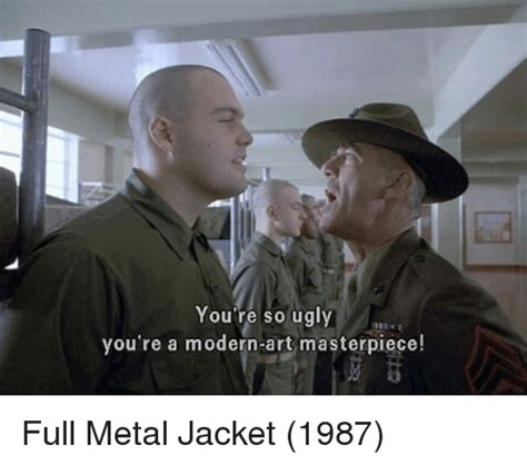 Full Metal Jacket Meme - search you are so ugly memes on me me