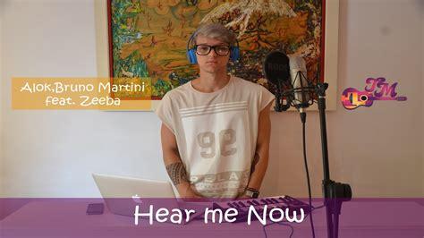 Hear Me Now By Alok, Bruno Martini Feat. Zeeba