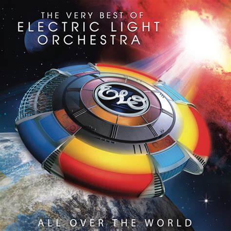Electric Light Orchestra All Over The World by All Over The World The Very Best Of Electric Light Orchestra