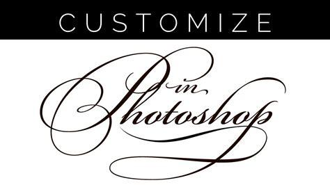 customize fonts  photoshop youtube