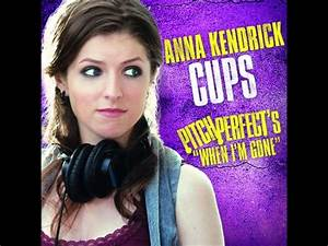 Cup Song Youtube : anna kendrick cups radio version pitch perfect youtube ~ Medecine-chirurgie-esthetiques.com Avis de Voitures