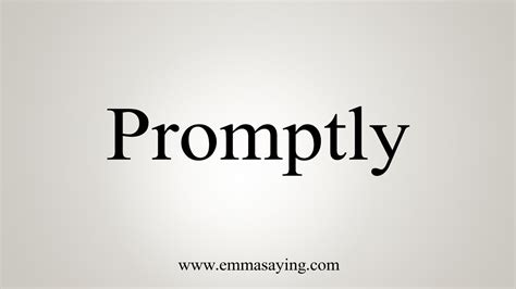 How To Say Promptly - YouTube