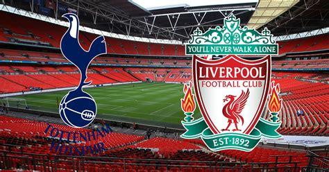 Live Streaming Tottenham Hotspur vs Liverpool Final UEFA ...