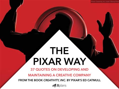 pixar   quotes  developing  maintaining