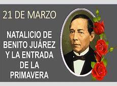 ¿Qué se celebra el 21 de marzo en México? Natalicio de