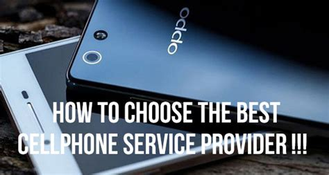 best cell phone providers how to choose the best cellphone service provider
