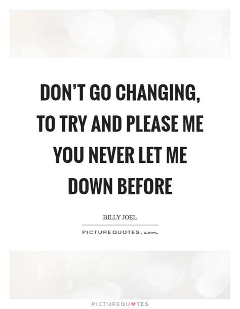 Please Dont Let Me Down Quotes