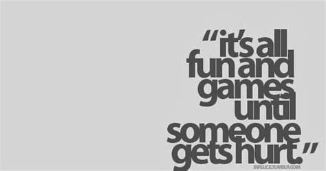 fun  games    hurt god  heart