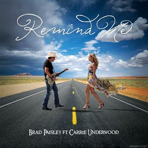 remind  brad paisley ft carrie underwood