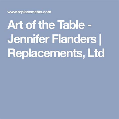 See 866,631 tripadvisor traveller reviews of 13,666 flanders restaurants and search by cuisine, price, location, and more. Art of the Table - Jennifer Flanders | Replacements, Ltd | Art table, Coffee table styling ...