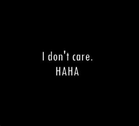 I Just Dont Care Anymore Quotes Tumblr