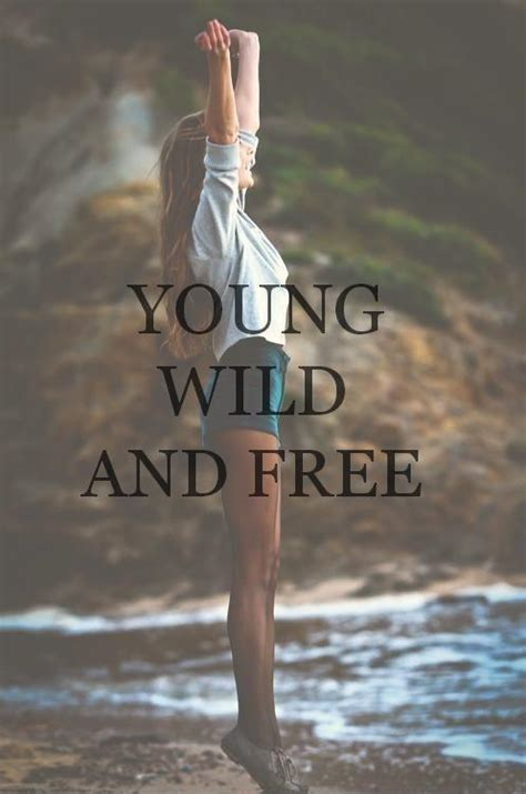 Wild Young Free Quotes