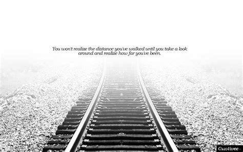 distance youve walked inspirational quotes quotivee
