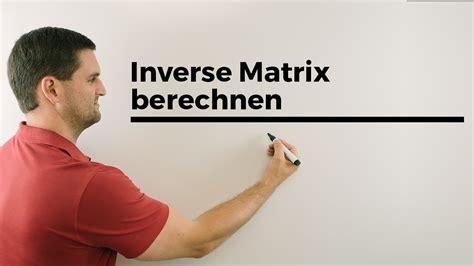 inverse matrix berechnen mit einheitsmatrix mathe