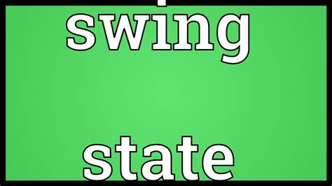 Swing It Meaning by Swing State Meaning