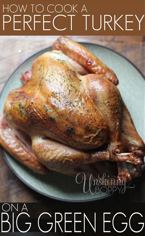 perfect thanksgiving turkey recipe cooked   big green egg
