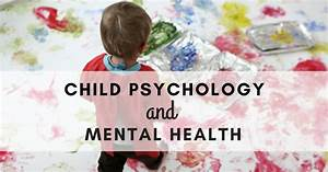Understand Your Child Better With These Child Psychology Tips