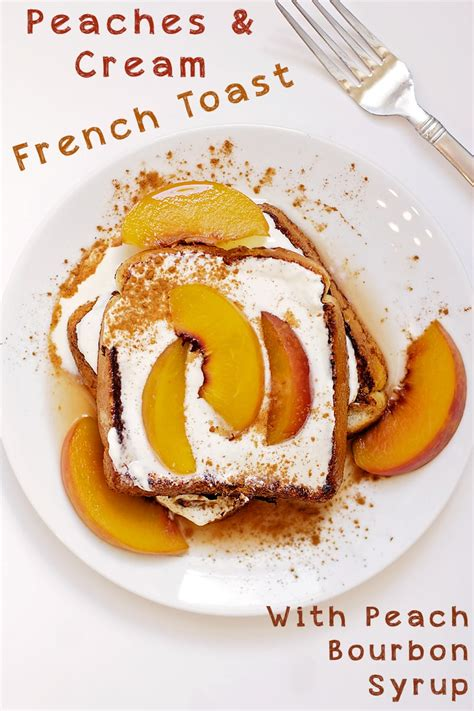 Peaches Cream French Toast Food With Feeling