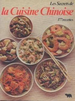 cuisine chinoise recette les secrets de la cuisine chinoise 177 recettes babelio