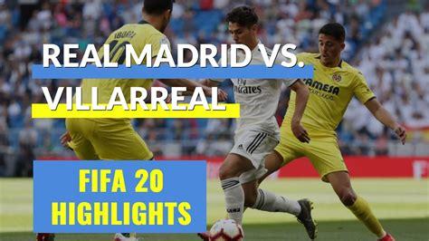 FIFA 20 Daily Match | Highlights Real Madrid vs Villarreal ...