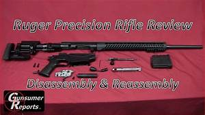 Ruger Precision Rifle Review  Disassembly  U0026 Reassembly