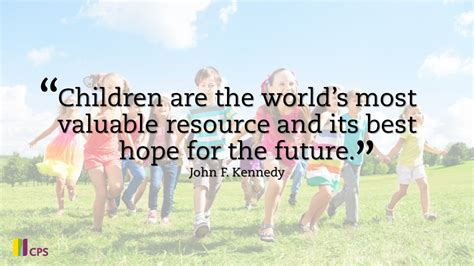 """children Are The World's Most Valuable Resource And Its"