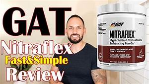 Nitraflex Pre Workout By Gat Review  Clinically Tested Testosterone Booster