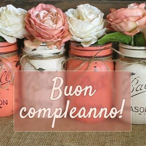 Acquista fiori per il compleanno della mamma: Pin di Stefania Bruson su auguri | Buon compleanno ...