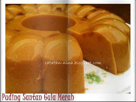 Bahan puding kelapa gula merah : PUDING SANTAN GULA MERAH | Catatan-Nina