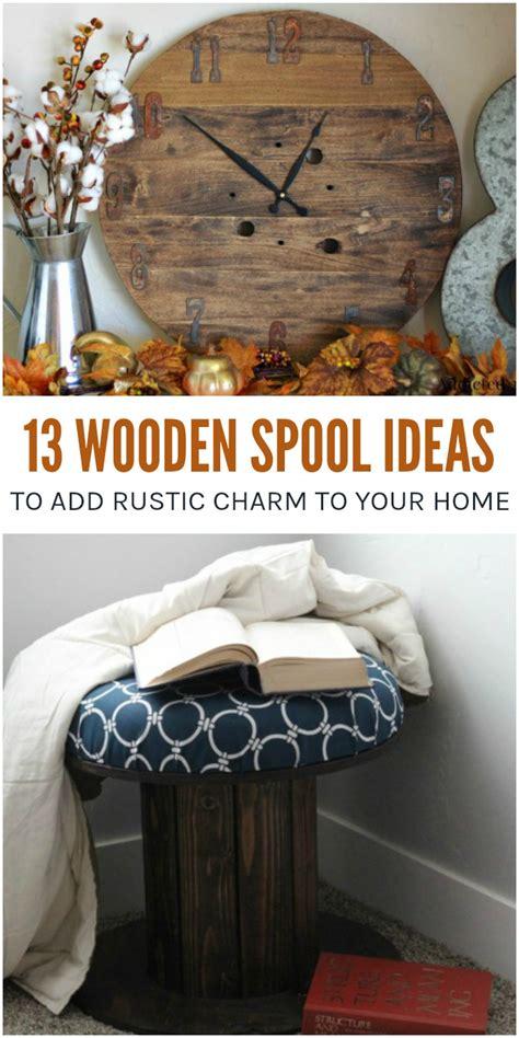 wooden spool ideas  add rustic charm   home