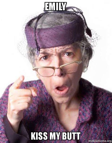 Kiss Ass Meme - disapproving grandma meme