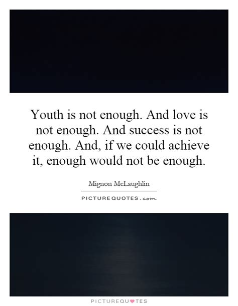 What If Love Is Not Enough Quotes