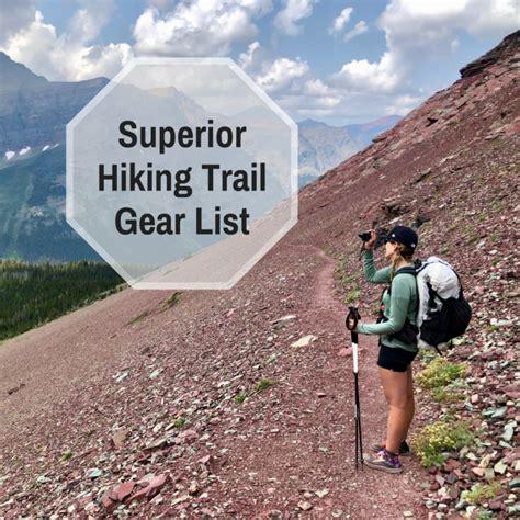 superior hiking trail gear list  jfaye