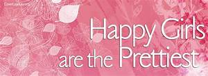 Happy Girls Are The Prettiest Facebook Cover coverlayout ...