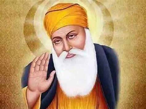November 30 Is Guru Nanak Birthday - Essential Message Of ...