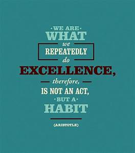 Aristotle Quotes We Are What We Repeatedly Do  pixshark   Images Galleries With A Bite!