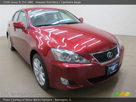 red lexus is 250 2006 matador red mica 2006 lexus is 250 awd cashmere beige