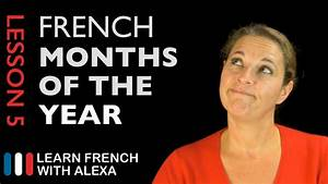 The French Months Of The Year  Learn French With Alexa U0026 39 S