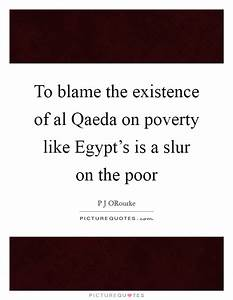 To blame the ex... Al Qaeda Funny Quotes