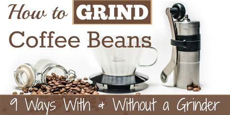 Get coarse coffee grounds quickly with your home blender. How to Grind Coffee Beans: 9 Methods (With & Without a Grinder)