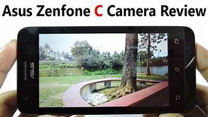 Asus Zenfone C Camera Review - Indepth Review