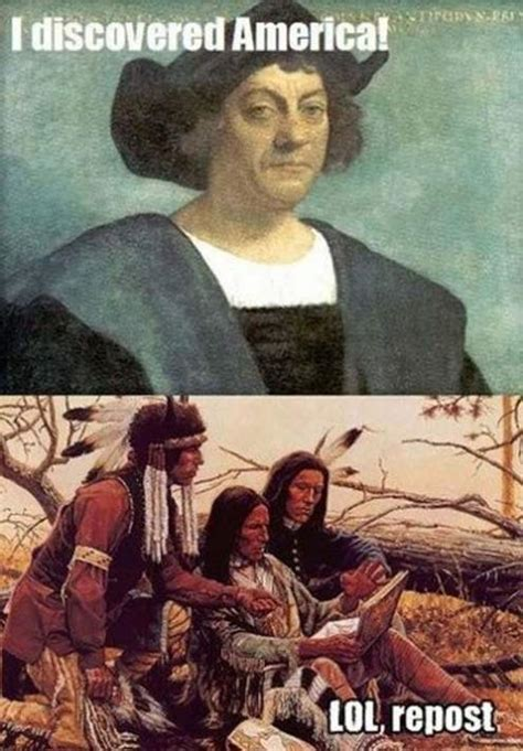 Columbus Day Meme - columbus day memes pix for the man who discovered america heavy com page 2