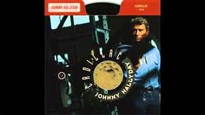 Johnny Hallyday Cadillac : johnny hallyday cadillac youtube ~ Maxctalentgroup.com Avis de Voitures