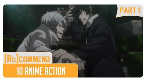 10 Anime Action Terbaik 2017 Rekomendasi 10 Anime Action Terbaik Part 1 Youtube