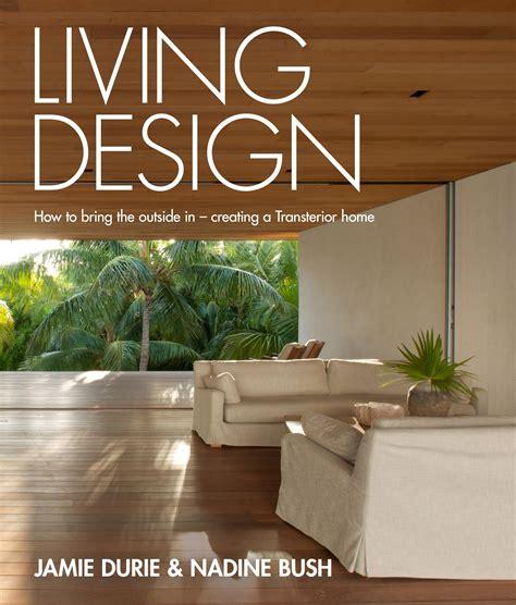 durie design living design by jamie durie nadine bush 183 readings com au