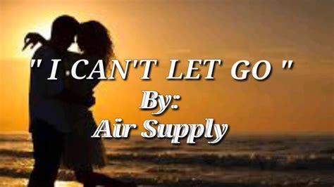 I Can't Let Go(lyrics)=air Supply= Chords Chordify