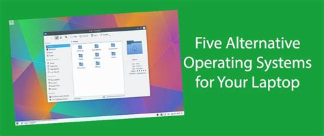 Best Operating System For Laptop Five Alternative Operating Systems For Your Laptop